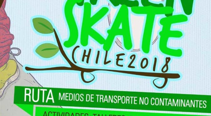 Green Skate Chile 2018